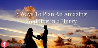 5 Ways To Plan An Amazing Wedding in a Hurry