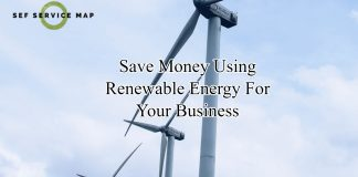 Save Money Using Renewable Energy For Your Business