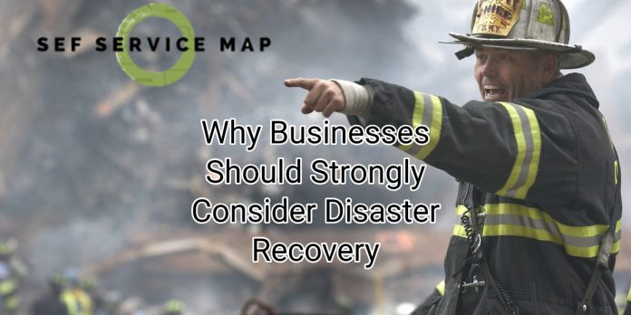 Why Businesses Should Strongly Consider Disaster Recovery