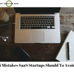 5 Mistakes SaaS Startups Should To Avoid